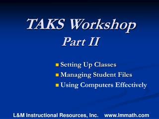 TAKS Workshop  Part II