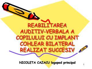REABILITAREA  AUDITIV-VERBALA A COPILULUI CU IMPLANT COHLEAR BILATERAL REALIZAT SUCCESIV
