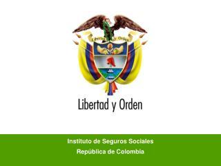 Instituto de Seguros Sociales Rep blica de Colombia
