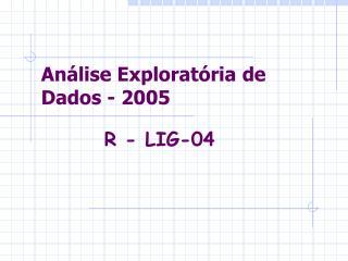 An lise Explorat ria de Dados - 2005