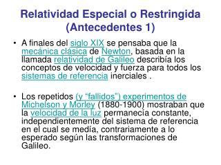 Relatividad Especial o Restringida Antecedentes 1