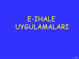 E-IHALE UYGULAMALARI