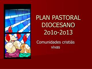 PLAN PASTORAL DIOCESANO  2o1o-2o13