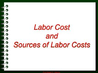 Labor Cost and Sources of Labor Costs