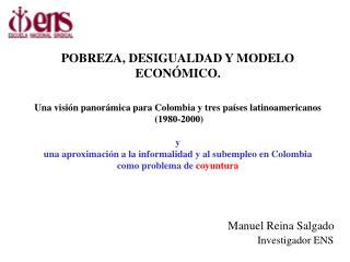 POBREZA, DESIGUALDAD Y MODELO ECON MICO.  Una visi n panor mica para Colombia y tres pa ses latinoamericanos  1980-2000