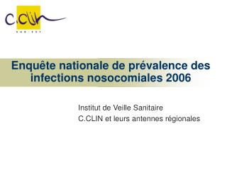 Enqu te nationale de pr valence des infections nosocomiales 2006