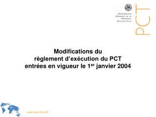 Modifications du  r glement d ex cution du PCT  entr es en vigueur le 1er janvier 2004