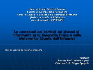 Universit  degli Studi di Palermo Facolt  di Scienze della Formazione Corso di Laurea in Scienze della Formazione Primar