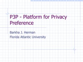 P3P - Platform for Privacy Preference