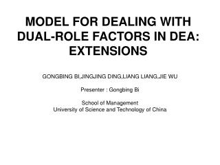 MODEL FOR DEALING WITH DUAL-ROLE FACTORS IN DEA: EXTENSIONS