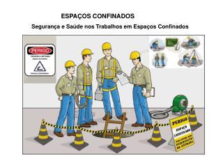 ESPA OS CONFINADOS                 Seguran a e Sa de nos Trabalhos em Espa os Confinados