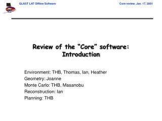 Review of the  Core  software: Introduction