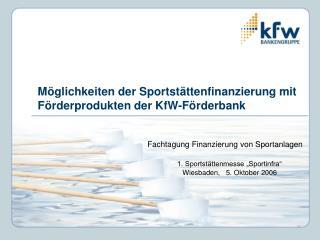 M glichkeiten der Sportst ttenfinanzierung mit F rderprodukten der KfW-F rderbank