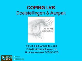 COPING LVB Doelstellingen  Aanpak