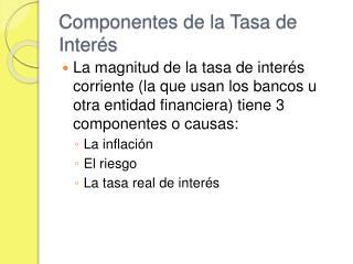 Componentes de la Tasa de Inter s