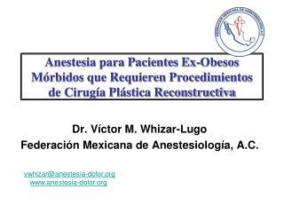 Anestesia para Pacientes Ex-Obesos M rbidos que Requieren Procedimientos de Cirug a Pl stica Reconstructiva