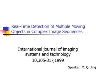 Real-Time Detection of Multiple Moving Objects in Complex Image Sequences