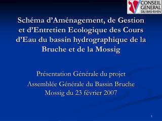 Sch ma d Am nagement, de Gestion et d Entretien Ecologique des Cours d Eau du bassin hydrographique de la Bruche et de l