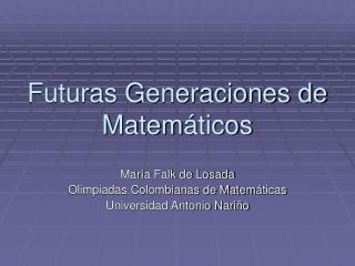 Futuras Generaciones de Matem ticos