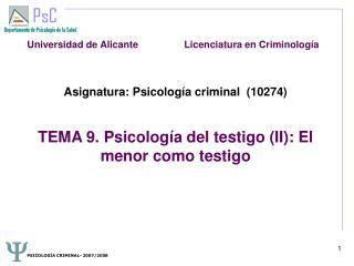 Asignatura: Psicolog a criminal  10274   TEMA 9. Psicolog a del testigo II: El menor como testigo
