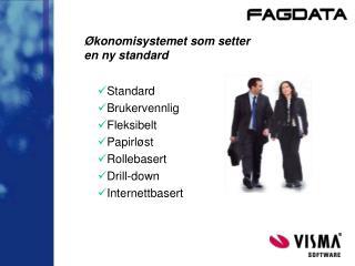 Standard  Brukervennlig  Fleksibelt Papirl st  Rollebasert  Drill-down  Internettbasert