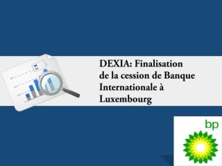 DEXIA: Finalisation de la cession de Banque Internationale
