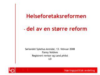 Helseforetaksreformen       - del av en st rre reform
