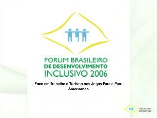 Foco em Trabalho e Turismo nos Jogos Para e Pan-Americanos