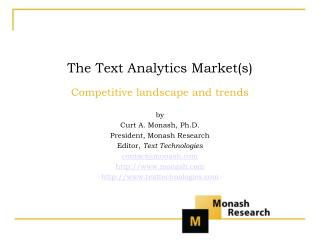 The Text Analytics Markets Competitive landscape and trends  by Curt A. Monash, Ph.D. President, Monash Research Editor,