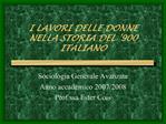 I LAVORI DELLE DONNE NELLA STORIA DEL 900 ITALIANO