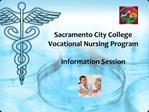 Sacramento City College  Vocational Nursing Program  Information Session