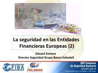 La seguridad en las Entidades  Financieras Europeas 2