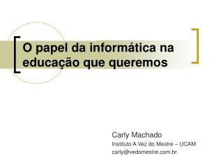 O papel da inform tica na educa  o que queremos