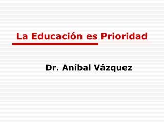 La Educaci n es Prioridad
