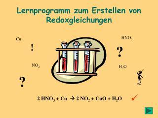 Lernprogramm zum Erstellen von Redoxgleichungen