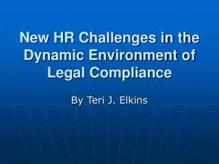 New HR Challenges in the Dynamic Environment of Legal Compliance