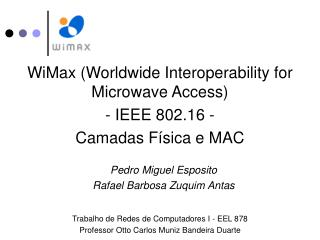WiMax Worldwide Interoperability for Microwave Access - IEEE 802.16 - Camadas F sica e MAC