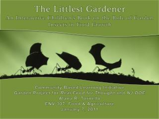 The Littlest Gardener An Interactive Children s Book on the Role of Garden Insects in Food Growth