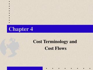 Cost Terminology and  Cost Flows