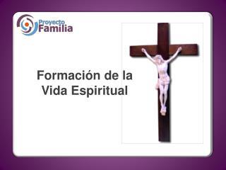 Formaci n de la       Vida Espiritual
