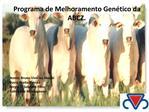 Programa de Melhoramento Gen tico da ABCZ.