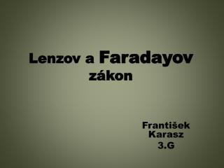 Lenzov a Faradayov z kon