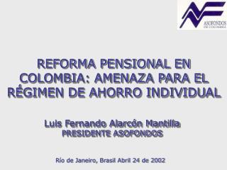 REFORMA PENSIONAL EN COLOMBIA: AMENAZA PARA EL R GIMEN DE AHORRO INDIVIDUAL