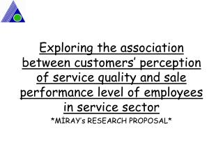 Exploring the association between customers  perception of service quality and sale performance level of employees in se