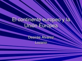 El continente europeo y la Uni n Europea