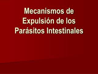 Mecanismos de Expulsi n de los Par sitos Intestinales