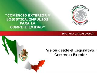 Visi n desde el Legislativo: Comercio Exterior