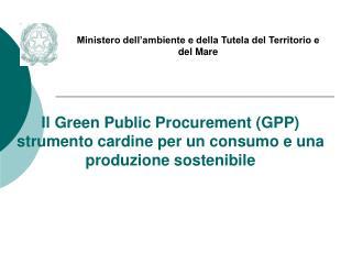 Il Green Public Procurement GPP  strumento cardine per un consumo e una produzione sostenibile