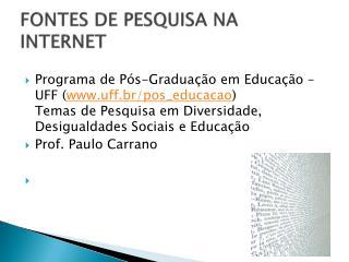 FONTES DE PESQUISA NA INTERNET