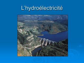 L hydro lectricit